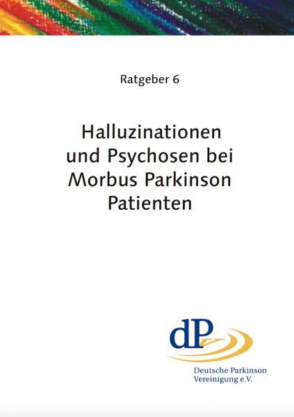 """Ratgeber 06 """"Halluzinationen und Psychosen bei Parkinson-Patienten"""""""