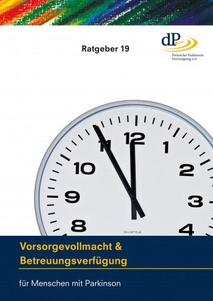 """Ratgeber 19 """"Vorsorgevollmacht & Betreuungsverfügung"""""""